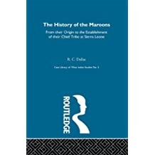 History of the Maroons: Including the Expedition to Cuba and the Island of Jamaica (Library of West Indian Study) (English Edition)