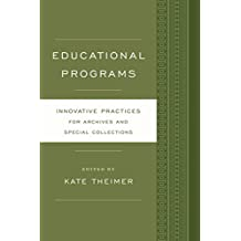 Educational Programs: Innovative Practices for Archives and Special Collections (English Edition)