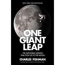 One Giant Leap: The Impossible Mission That Flew Us to the Moon (English Edition)