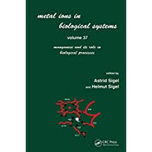 Metal Ions in Biological Systems: Volume 37: Manganese and Its Role in Biological Processes (English Edition)