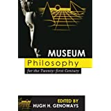 Museum Philosophy for the Twenty-First Century (English Edition)