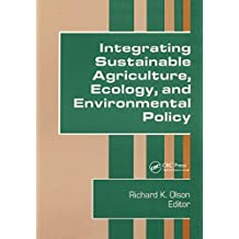 Integrating Sustainable Agriculture, Ecology, and Environmental Policy (Journal of Sustainable Agriculture Book 1) (English Edition)