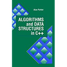 Algorithms and Data Structures in C++ (Computer Science & Engineering Book 5) (English Edition)
