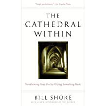 The Cathedral Within: Transforming Your Life by Giving Something Back (English Edition)