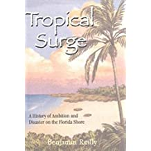 Tropical Surge: A History of Ambition and Disaster on the Florida Shore (English Edition)