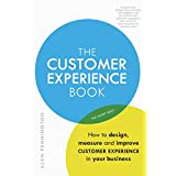 The Customer Experience Book: How to design, measure and improve customer experience in your business