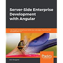 Server-Side Enterprise Development with Angular: Use Angular Universal to pre-render your web pages, improving SEO and application UX (English Edition)