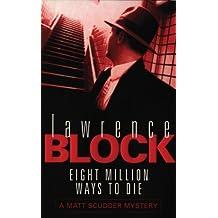 Eight Million Ways To Die (Matthew Scudder Mysteries Series Book 5) (English Edition)