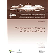Dynamics of Vehicles on Roads and Tracks Vol 2: Proceedings of the 25th International Symposium on Dynamics of Vehicles on Roads and Tracks (IAVSD 2017), ... Queensland, Australia (English Edition)
