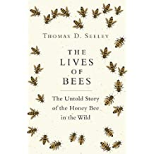 The Lives of Bees: The Untold Story of the Honey Bee in the Wild (English Edition)