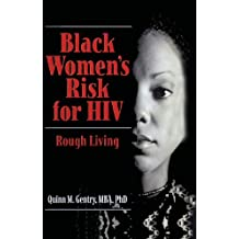Black Women's Risk for HIV: Rough Living (Haworth Psychosocial Issues of HIV/AIDS) (English Edition)