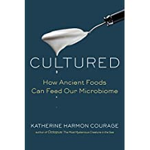 Cultured: How Ancient Foods Can Feed Our Microbiome (English Edition)