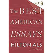 The Best American Essays 2018 (The Best American Series ®) (English Edition)