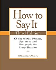 How to Say It, Third Edition: Choice Words, Phrases, Sentences, and Paragraphs for Every Situation (English Ed