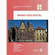 Mining goes Digital: Proceedings of the 39th International Symposium 'Application of Computers and Operations Research in the Mineral Industry' (APCOM ... and Geosciences Series) (English Edition)
