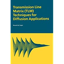 Transmission Line Matrix (TLM) Techniques for Diffusion Applications (English Edition)
