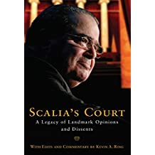 Scalia's Court: A Legacy of Landmark Opinions and Dissents (English Edition)