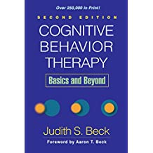 Cognitive Behavior Therapy, Second Edition: Basics and Beyond (English Edition)