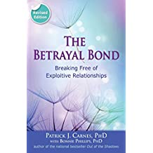 The Betrayal Bond: Breaking Free of Exploitive Relationships (English Edition)