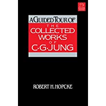 A Guided Tour of the Collected Works of C. G. Jung (English Edition)