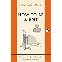 How to be a Brit: The Classic Bestselling Guide (English Edition)