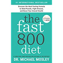 The Fast800 Diet: Discover the Ideal Fasting Formula to Shed Pounds, Fight Disease, and Boost Your Overall Health (English Edition)