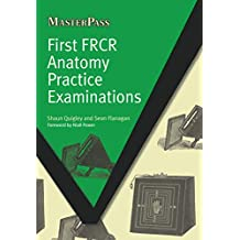 First FRCR Anatomy Practice Examinations (MasterPass) (English Edition)