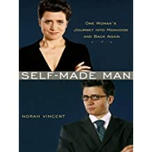 Self-Made Man: One Woman's Year Disguised as a Man (English Edition)
