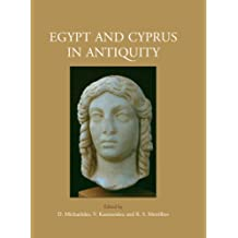 Egypt and Cyprus in Antiquity: Proceedings of the International Conference, Nicosia 2003 (English Edition)