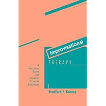 Improvisational Therapy: A Practical Guide for Creative Clinical Strategies (English Edition)