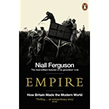 Empire: How Britain Made the Modern World (English Edition)
