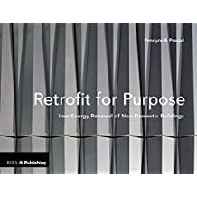 Retrofit for Purpose: Low Energy Renewal of Non-Domestic Buildings (English Edition)