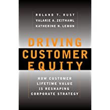 Driving Customer Equity: How Customer Lifetime Value Is Reshaping Corporate Strategy (English Edition)