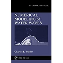 Numerical Modeling of Water Waves (English Edition)