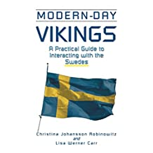 Modern-Day Vikings: A Pracical Guide to Interacting with the Swedes (Interact Series) (English Edition)