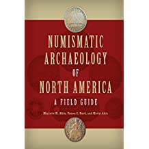 Numismatic Archaeology of North America: A Field Guide (Guides to Historical Artifacts Book 4) (English Edition)