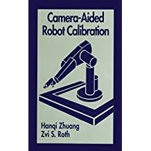 Camera-Aided Robot Calibration (Perspectives in Exercise Science and) (English Edition)