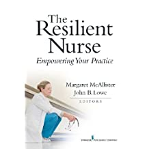 The Resilient Nurse: Empowering Your Practice (English Edition)