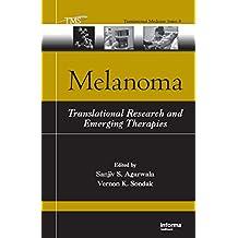 Melanoma: Translational Research and Emerging Therapies (Translational Medicine Book 8) (English Edition)