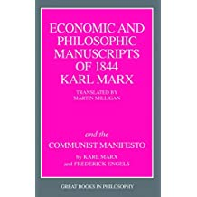 The Economic and Philosophic Manuscripts of 1844 and the Communist Manifesto (Great Books in Philosophy) (English Edition)