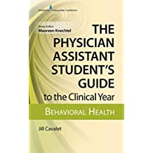 The Physician Assistant Student's Guide to the Clinical Year: Behavioral Health: With Free Online Access! (English Edition)