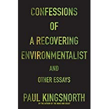 Confessions of a Recovering Environmentalist and Other Essays (English Edition)