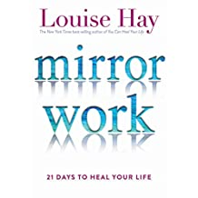 Mirror Work: 21 Days to Heal Your Life (English Edition)