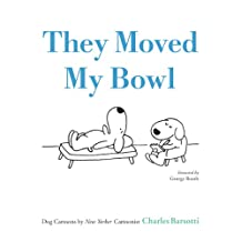 They Moved My Bowl: Dog Cartoons by New Yorker Cartoonist Charles Barsotti (English Edition)