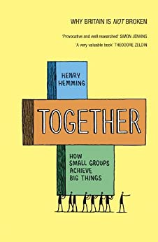 """Together: How small groups achieve big things (English Edition)"",作者:[Hemming, Henry]"