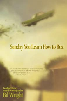 """""""Sunday You Learn How to Box (English Edition)"""",作者:[Wright, Bil]"""
