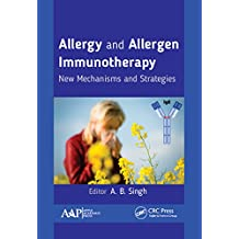 Allergy and Allergen Immunotherapy: New Mechanisms and Strategies (English Edition)