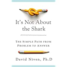 It's Not About the Shark: How to Solve Unsolvable Problems (English Edition)