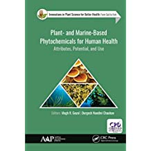 Plant- and Marine- Based Phytochemicals for Human Health: Attributes, Potential, and Use (Innovations in Plant Science for Better Health) (English Edition)