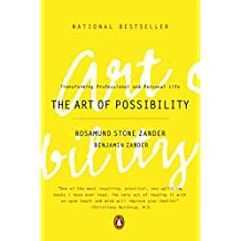 The Art of Possibility: Transforming Professional and Personal Life (English Edition)
